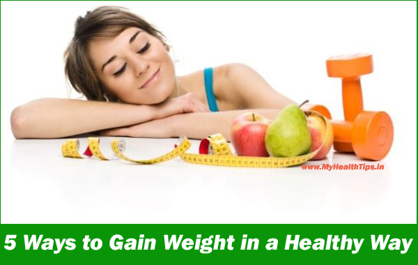 Tips to increase your weight in a healthy way (1) How to increase your weight in a Healthy way (Tips) How to increase your weight in a Healthy way (Tips) Tips to increase your weight in a healthy way 1